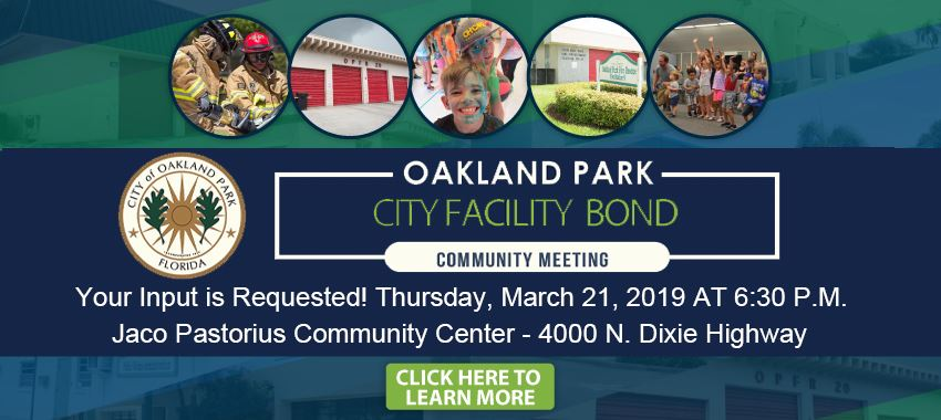 City of Oakland Park Florida Oakland Park City Facility Bond Community Meeting